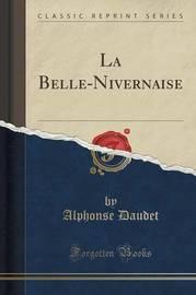 La Belle-Nivernaise (Classic Reprint) by Alphonse Daudet