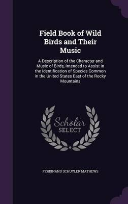 Field Book of Wild Birds and Their Music by Ferdinand Schuyler Mathews image