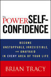 The Power of Self-confidence by Brian Tracy