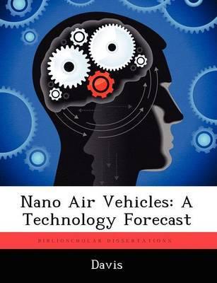 Nano Air Vehicles by Paul K Davis