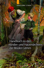 Handbuch Zu Den Kinder- Und Hausmarchen Der Bruder Grimm by Hans-Jorg Uther
