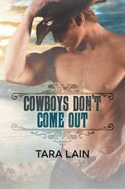 Cowboys Don't Come Out by Tara Lain image