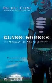 Glass Houses (Morganville Vampires #1) by Rachel Caine