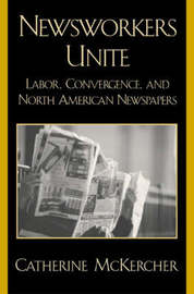Newsworkers Unite by Catherine McKercher image