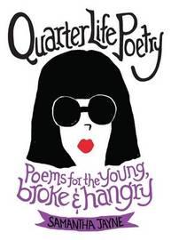 Quarter Life Poetry by Samantha Jayne