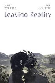 Leaving Reality by James Wollrab