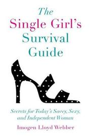 The Single Girl's Survival Guide by Imogen Lloyd Webber
