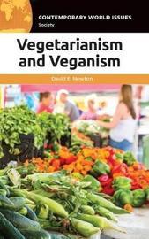 Vegetarianism and Veganism by David E Newton