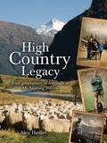 High Country Legacy: Four Generations of Aspinalls at Mt Aspiring Station by Alex Hedley