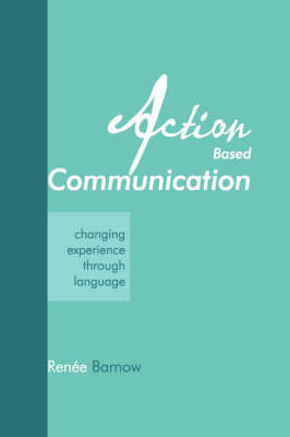 Action Based Communication by Renee Barnow