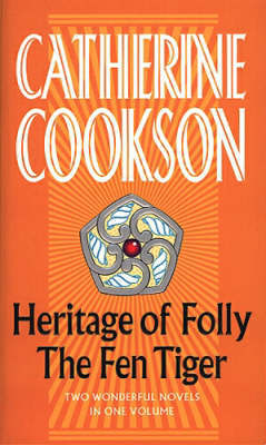 Heritage Of Folly / The Fen Tiger by Catherine Cookson image