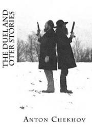 The Duel and Oter Stories by Anton Pavlovich Chekhov