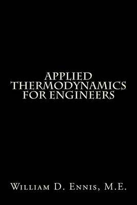 Applied Thermodynamics for Engineers by William D Ennis M E image