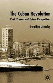 The Cuban Revolution by Geraldine Lievesley image