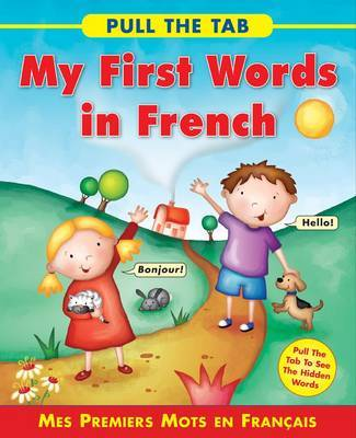 Pull the Tab: My First Words in French by Sally DeLaney