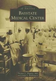Baystate Medical Center by Thomas L., M.d. Higgins