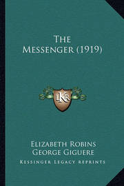 The Messenger (1919) the Messenger (1919) by Elizabeth Robins