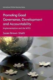 Promoting Good Governance, Development and Accountability by Susan Brown-Shafii