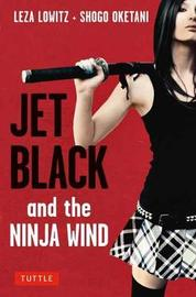Jet Black and the Ninja Wind by Leza Lowitz image