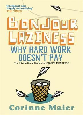 Bonjour Laziness by Corinne Maier image