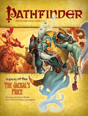 Pathfinder Adventure Path: Legacy Of Fire #3 - The Jackal's Price by James Jacobs
