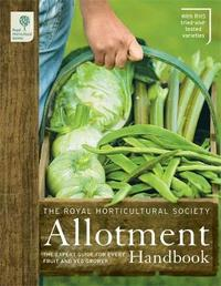 The RHS Allotment Handbook: The Expert Guide for Every Fruit and Veg Grow image
