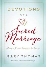 Devotions for a Sacred Marriage by Gary L. Thomas