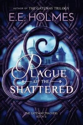 Plague of the Shattered by E. E. Holmes image