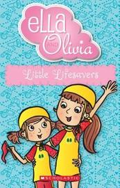 Ella and Olivia #20: Little Lifesavers by Poshoglian,Yvette