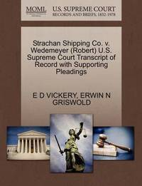 Strachan Shipping Co. V. Wedemeyer (Robert) U.S. Supreme Court Transcript of Record with Supporting Pleadings by E D Vickery