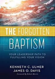 The Forgotten Baptism by Kenneth Ulmer
