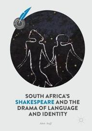 South Africa's Shakespeare and the Drama of Language and Identity by Adele Seeff