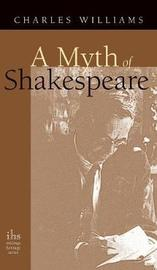 Myth of Shakespeare by Charles Williams