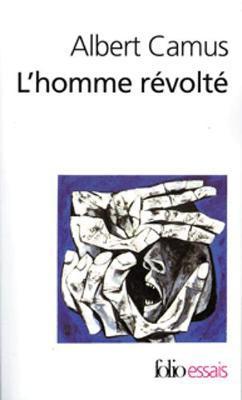 L'homme revolte by Albert Camus