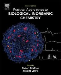 Practical Approaches to Biological Inorganic Chemistry by Robert R Crichton