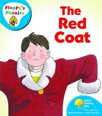 Oxford Reading Tree: Level 2A: Floppy's Phonics: The Red Coat by Rod Hunt