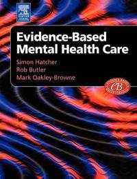 Evidenced-Based Mental Health Care by Simon Hatcher (Senior Lecturer in Psychiatry, University of Auckland, New Zealand) image
