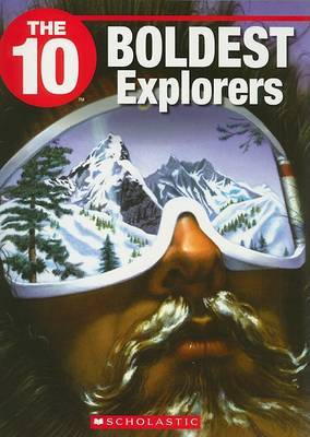 The 10 Boldest Explorers by Stephanie Kim Gibson-Hardie image