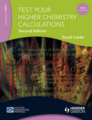 Test Your Higher Chemistry Calculations by David Calder