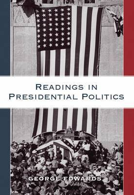 Readings in Presidential Politics by George Edwards