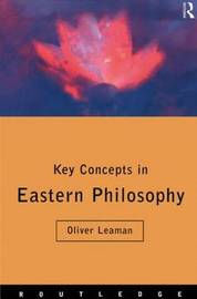 Key Concepts in Eastern Philosophy by Oliver Leaman image