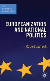 Europeanization and National Politics by Robert Ladrech image