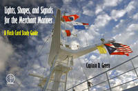 Lights, Shapes, & Signals for the Merchant Mariner by D. Green