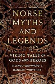 Norse Myths and Legends by Martyn Whittock