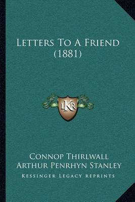 Letters to a Friend (1881) by Connop Thirlwall