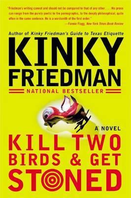 Kill Two Birds & Get Stoned by Kinky Friedman image