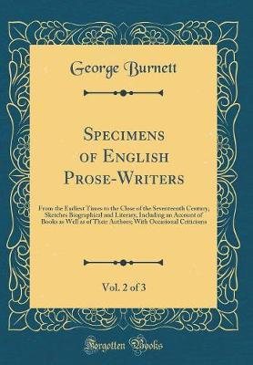 Specimens of English Prose-Writers, Vol. 2 of 3 by George Burnett