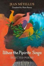 When the Pipirite Sings by Jean Metellus