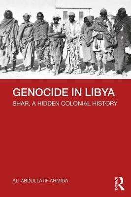 Genocide in Libya by Ali Abdullatif Ahmida