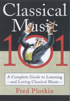 Classical Music 101 by Fred Plotkin image